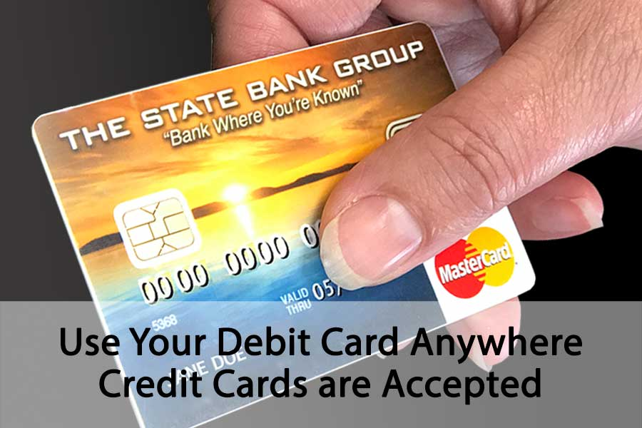 Use Debit Card anywhere Credit card is accepted