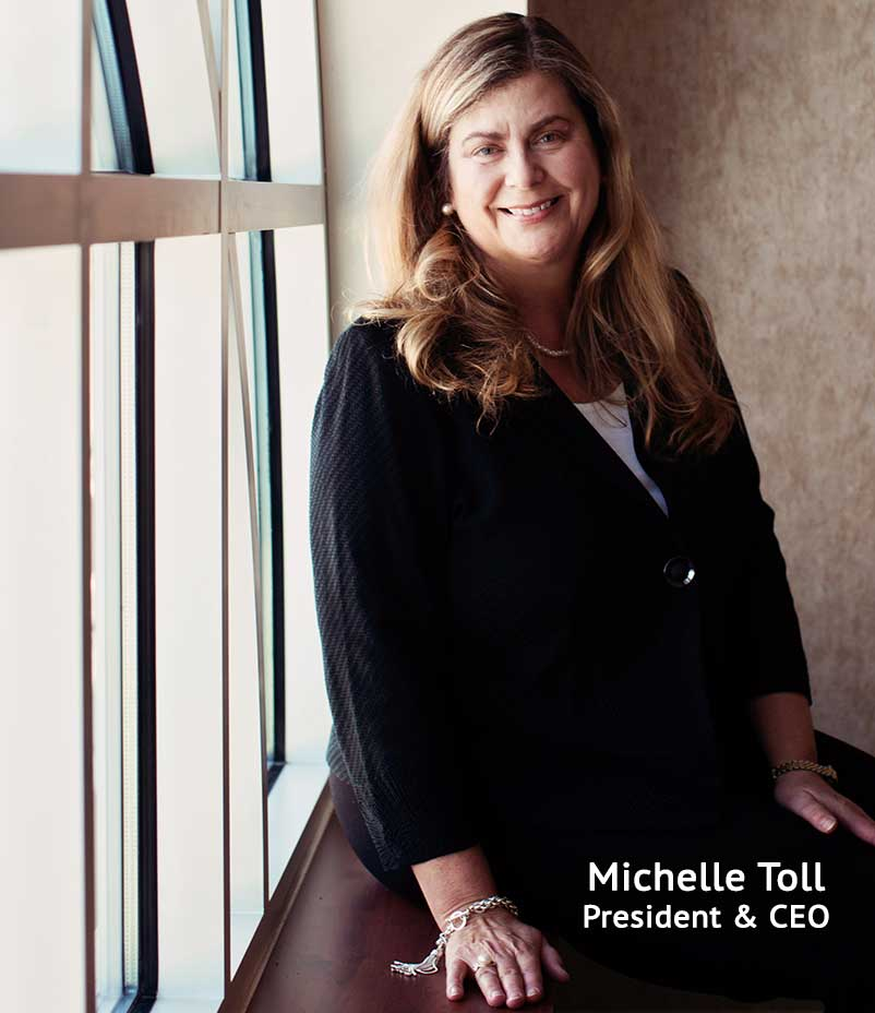 Michelle Toll, President and CEO