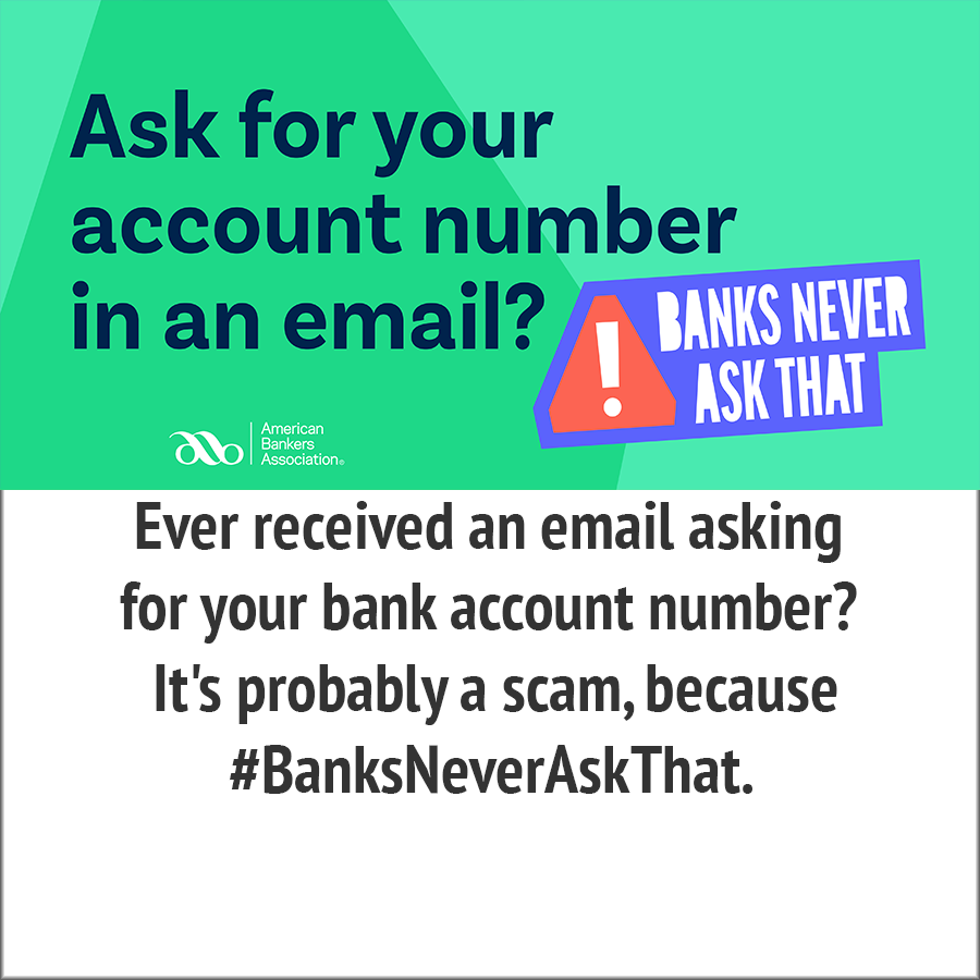 ask for your account number in an email- banks never ask