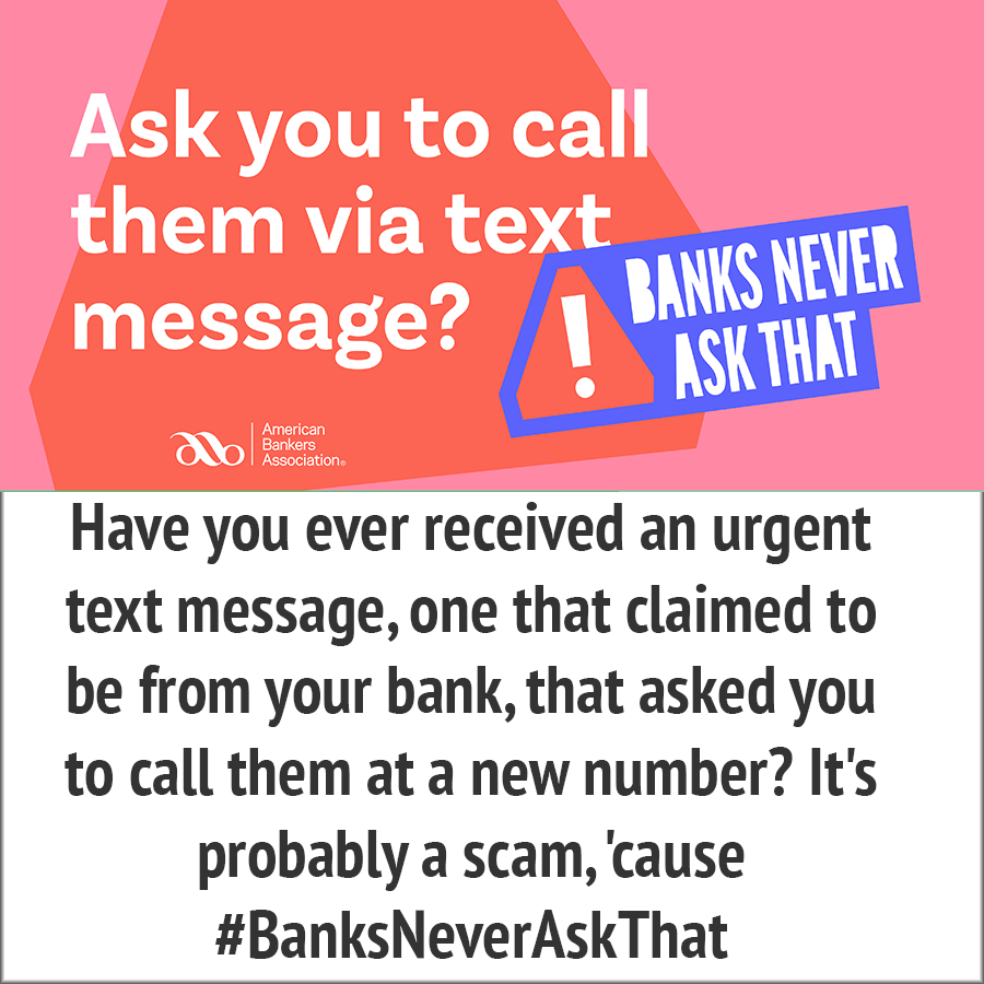 ask you to call via text message-banks never do that