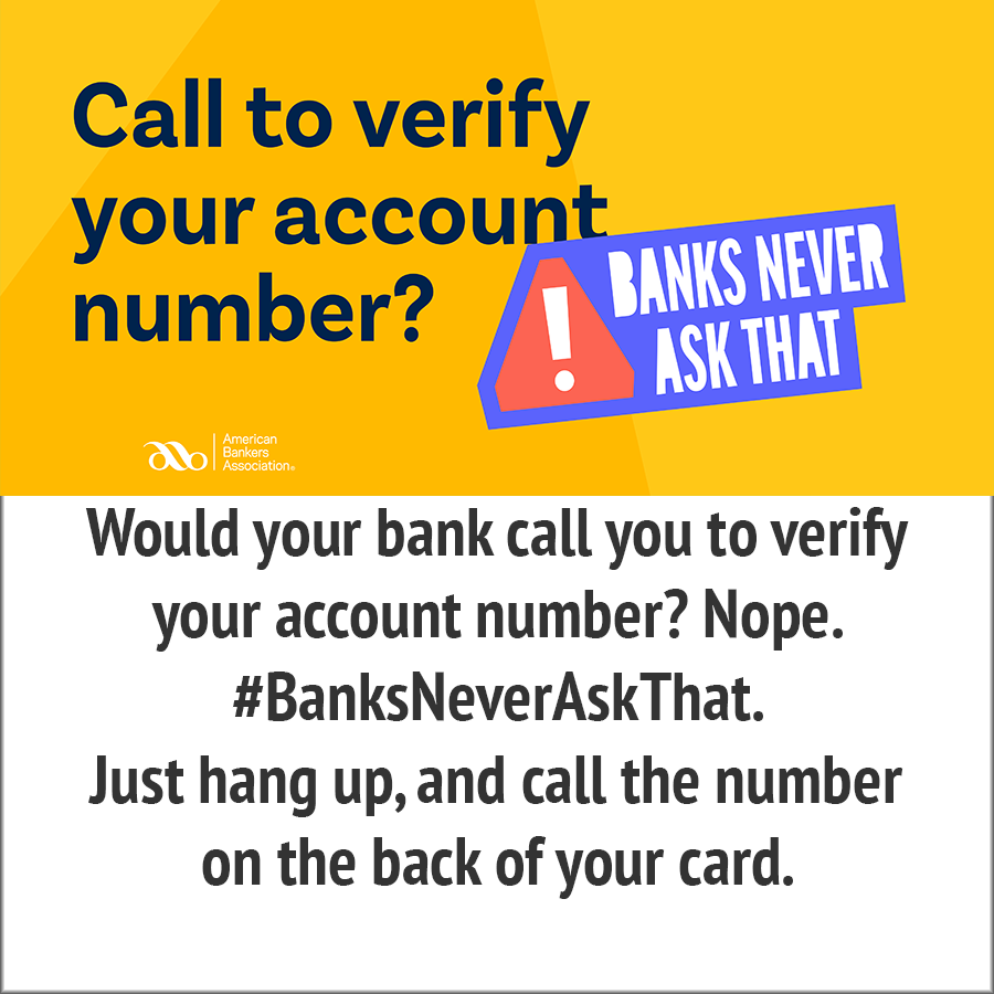 would your bank call and ask for your account number- banks never ask